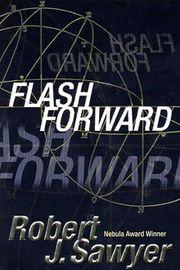couverture du Roman Flashforward de Robert J. Sawyer